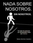 """""""NADA SOBRE NOSOTROS. SIN NOSOTROS»"""